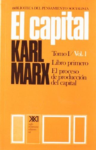 9789682302091: El capital. Tomo I/Vol. 1: Crítica de la economía política (Biblioteca del pensamiento socialista)
