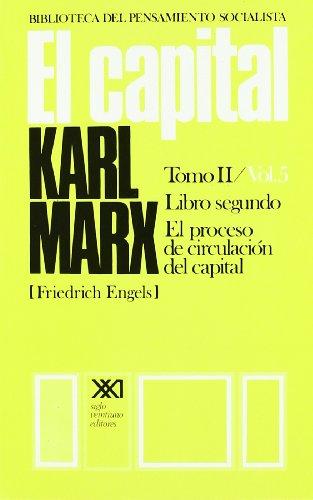 EL CAPITAL. TOMO II/VOL. 5.EL PROCESO DE: MARX, KARL. SCARON,