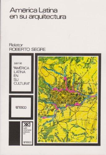 America Latina en su arquitectura (Spanish Edition): Roberto Segre