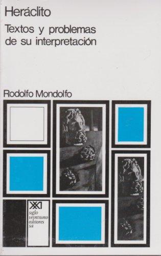 Heraclito. Textos y problemas de su interpretacion: Rodolfo Mondolfo