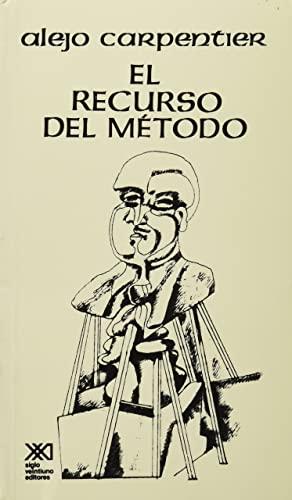 El recurso del metodo (Spanish Edition): Alejo Carpentier