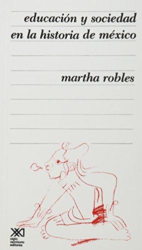 Educacion y sociedad en la historia de: Robles, Martha