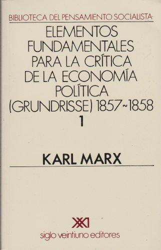 9789682303401: Elementos fundamentales para la critica de la economia politica (Grundrisse) 1857-1858 / 1 (Spanish Edition)
