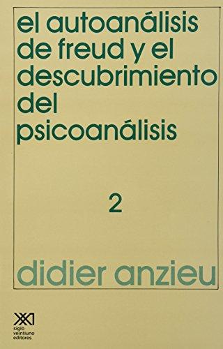 9789682303708: El autoanálisis de Freud y el descubrimiento del psicoanálisis. 2 (Psicología y etología)