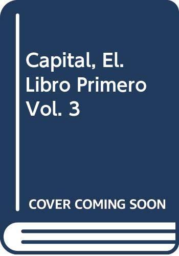 Capital, El. Libro Primero Vol. 3 (Spanish: Marx, Karl