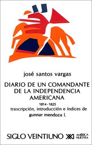 9789682304460: El Diario de Un Comandante de La Independencia Americana, 1814-1825 (Letras Mexicanas)