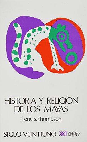 9789682304538: Historia y religion de los mayas (Spanish Edition)