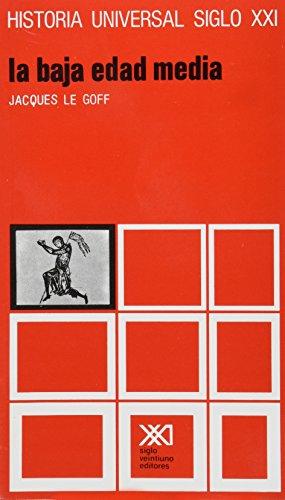 Historia universal / 11 / La Baja Edad Media (Spanish Edition) (9789682304958) by Jacques Le Goff