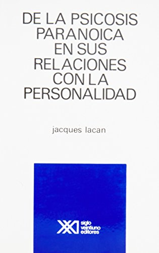 9789682305382: De la psicosis paranoica en sus relaciones con la personalidad (Spanish Edition)