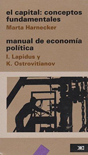 El capital: Conceptos fundamentales/Manual de economía política: Harnecker, Marta, I.