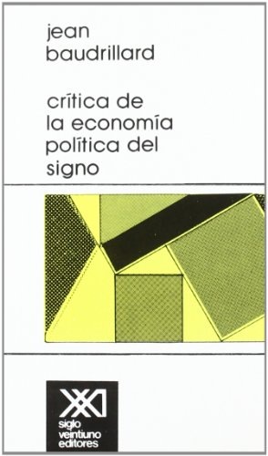 Critica de la economia politica del signo: Baudrillard, Jean