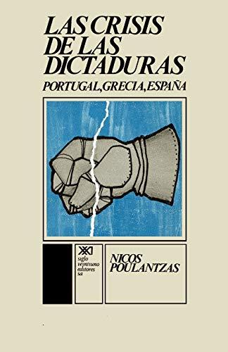 9789682308918: La Crisis de Las Dictaduras.Portugal, Grecia, Espana