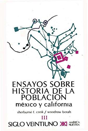 9789682309076: Ensayos sobre historia de la población: México y California: 3 (América nuestra)