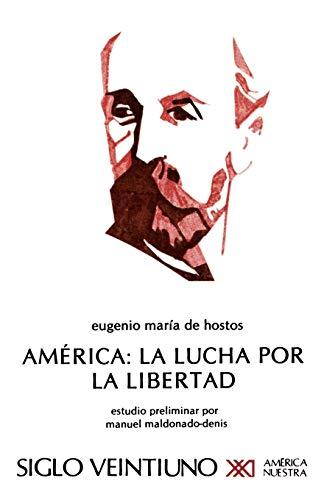 America: La Lucha Por La Libertad (Spanish: de Hostos, Eugenio