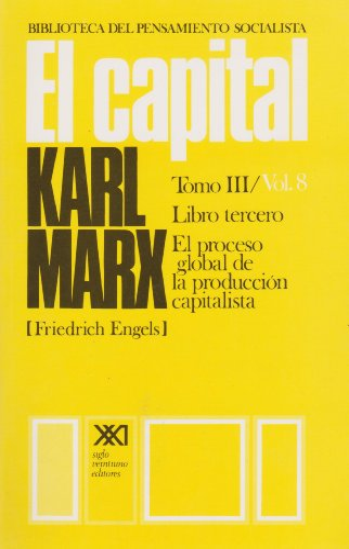 Capital / Libro tercero. El proceso global: Karl Marx