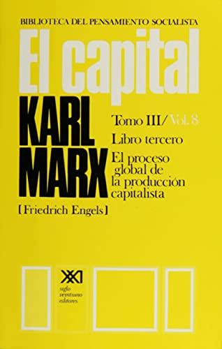 Capital / Libro tercero. El proceso global de la produccion capitalista / 8 (Spanish Edition) (9682309166) by Karl Marx