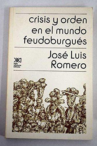 9789682309496: Crisis y orden en el mundo feudoburgués (Historia) (Spanish Edition)