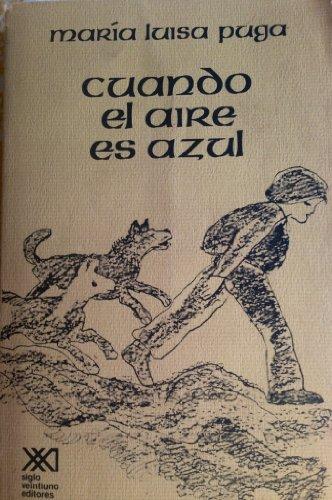 9789682309823: Cuando el aire es azul (La Creación literaria) (Spanish Edition)