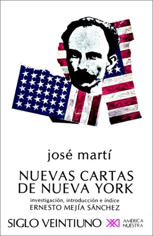 NUEVAS CARTAS DE NUEVA YORK (Biblioteca) (Spanish: Marti, Jose