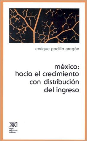 9789682310744: Mexico: Hacia el Crecimiento Con Distribucion del Ingreso (Spanish Edition)