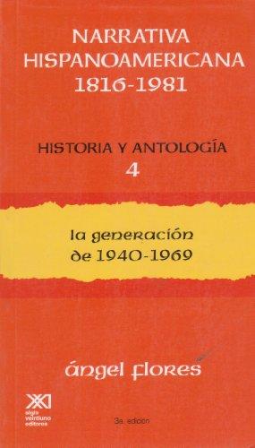 Narrativa hispanoamericana 1816-1981. Historia y antologia /: Flores, angel