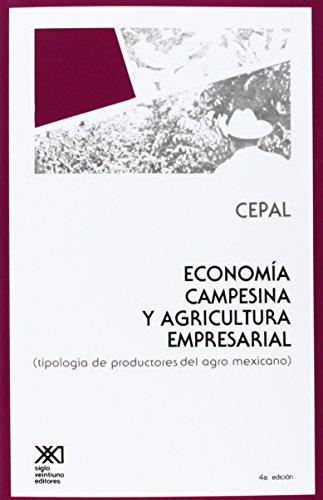 9789682310959: Economia Campesina y Agricultura Empresarial. Tipologia de Productores