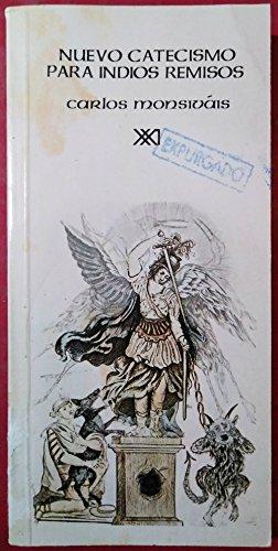Nuevo Catecismo Para Indios Remisos (La Creacion literaria): Monsivais, Carlos