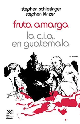 9789682311963: Fruta Amarga: La C.I.A. en Guatemala (Spanish Edition)