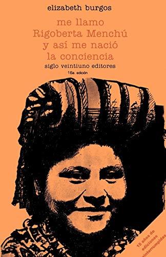 9789682313158: Me llamo Rigoberta Menchú y así me nació la conciencia (Historia inmediata)