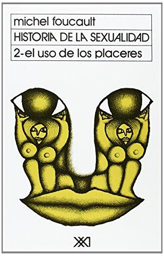 9789682313264: Historia De La Sexualidad. El Uso De Los Placeres - Volumen 2