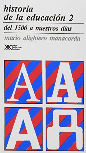 Historia de la educacion / Volumen 2.: Manacorda, Mario Alighiero