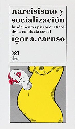 9789682314315: Narcisismo y socializacion (Spanish Edition)