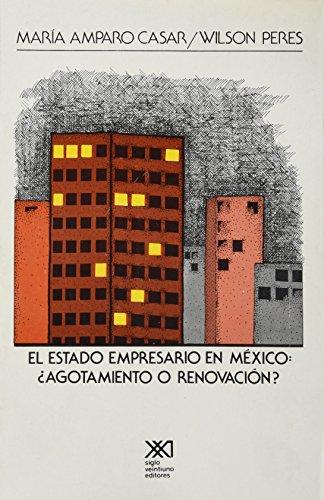 9789682314469: El estado empresario en México. ¿Agotamiento o renovación?