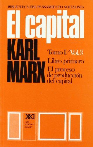 9789682314841: El capital. Libro primero. Tomo I Vol. 3: Crítica de la economía política (Biblioteca del pensamiento socialista)