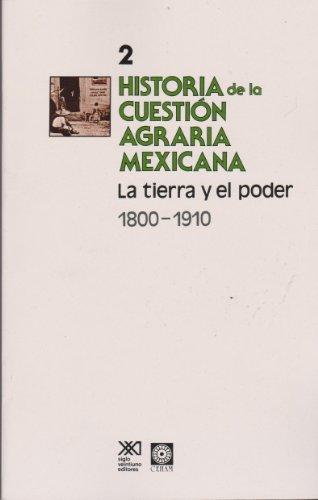 9789682314896: Historia de la cuestion agraria mexicana / 2 / La tierra y el poder. 1800-1910 (Spanish Edition)