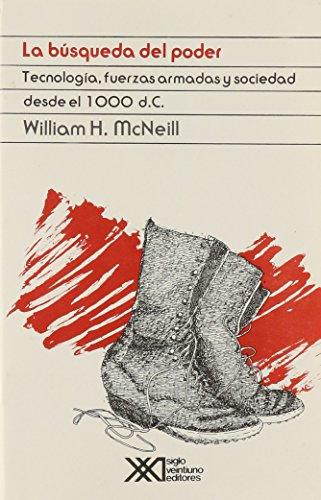 9789682315121: Busqueda del poder. Tecnologia, fuerzas armadas y sociedad desde el 1000 d.C. (Spanish Edition)