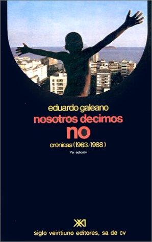9789682315268: Nosotros decimos no. Cronicas (1963-1988) (Spanish Edition)