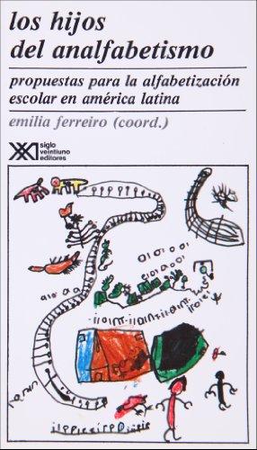 Los hijos del analfabetismo: Propuestas para la: Ferreiro, Emilia; Oscos,