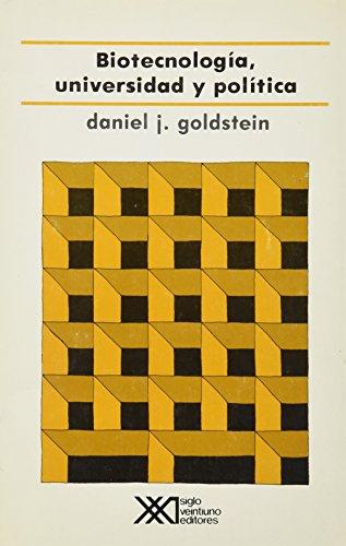 Biotecnologia, universidad y politica (Spanish Edition): Goldstein, Daniel J.