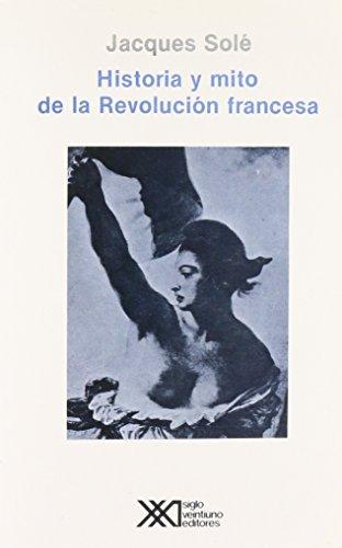 Historia y mito de la Revolucion francesa: Sole, Jacques
