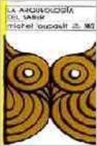 Arqueologia del saber (no) (Spanish Edition): Michel Foucault