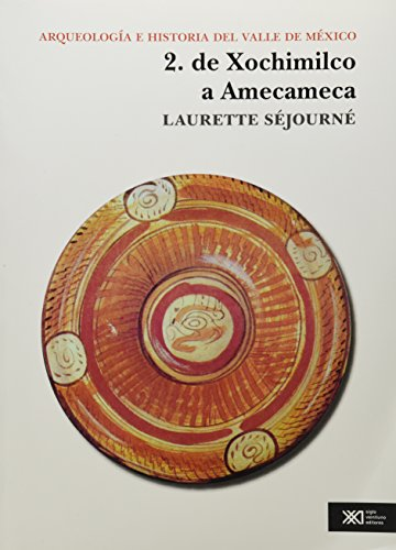 Arqueologia e historia del valle de Mexico: Laurette Sejourne