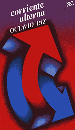Corriente alterna (Spanish Edition): Paz, Octavio