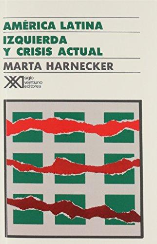 9789682316357: América Latina: Izquierda y crisis actual (Sociología y política)
