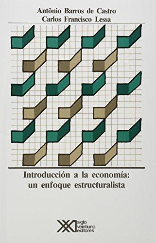 Introduccion a la economia. Un enfoque estructuralista: Antônio Barros de