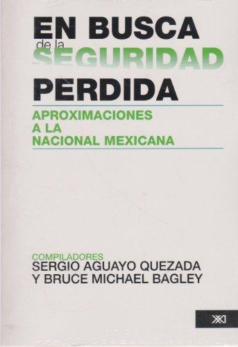 9789682316456: En busca de la seguridad perdida. Aproximaciones a la seguridad nacional mexicana (Sociología y política) (Spanish Edition)