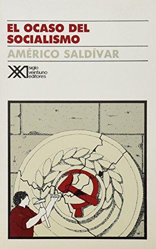 Ocaso del socialismo (Sociologi?a y poli?tica) (Spanish: Saldivar, Americo