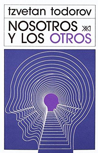 Nosotros y los otros (Spanish Edition): Todorov, Tzvetan