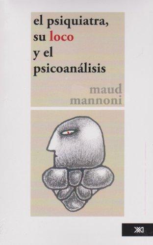 9789682316616: Psiquiatra, su loco y el psicoanalisis (Spanish Edition)