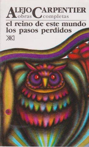9789682316883: Obras completas. Vol. 2. El reino de este mundo. Los pasos perdidos (Spanish Edition)